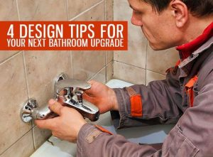 plumber working on shower faucet - featured image: 4 design tips for your next bathroom upgrade