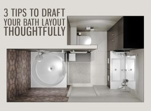 bathroom view from above - featured imag: 3 tips to draft your bath layout thoughtfully