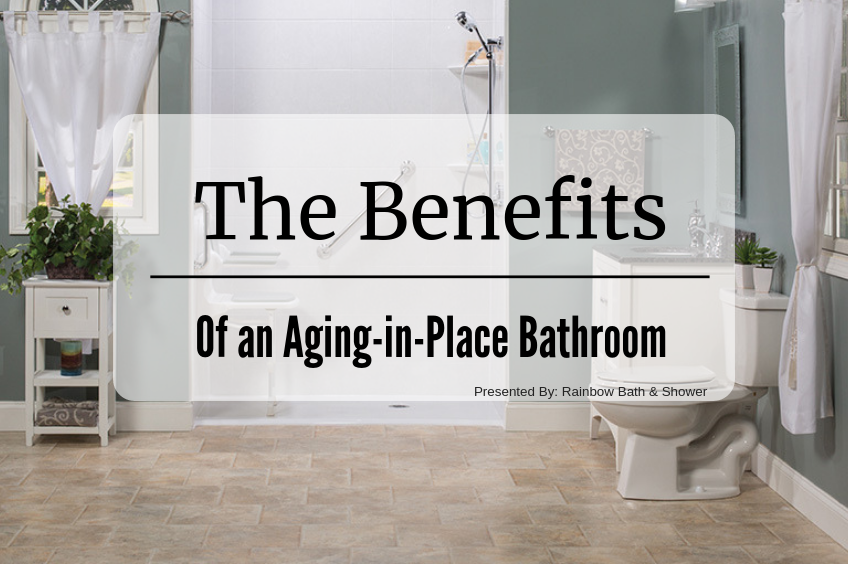 The Benefits of an Aging-in-Place Bathroom